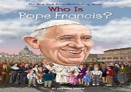 [+][PDF] TOP TREND Who Is Pope Francis? (Who Was...? (Quality Paper))  [FULL]