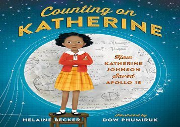 [+][PDF] TOP TREND Counting on Katherine: How Katherine Johnson Saved Apollo 13  [DOWNLOAD]