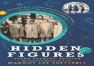 [+][PDF] TOP TREND Hidden Figures Young Readers  Edition  [DOWNLOAD]
