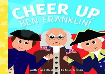 [+]The best book of the month Cheer Up, Ben Franklin! (Young Historians)  [NEWS]