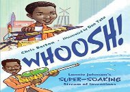 [+]The best book of the month Whoosh!: Lonnie Johnson s Super-Soaking Stream of Inventions [PDF]