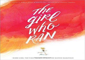 [+][PDF] TOP TREND The Girl Who Ran: Bobbi Gibb, the First Women to Run the Boston Marathon  [NEWS]