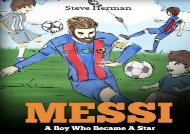 [+][PDF] TOP TREND Messi: A Boy Who Became A Star. Inspiring children book about Lionel Messi - one of the best soccer players in history. (Soccer Book For Kids)  [NEWS]