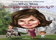 [+]The best book of the month Who Was Jacqueline Kennedy? (Who Was...? (Quality Paper))  [READ]