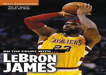 [+]The best book of the month On the Court With... Lebron James (Matt Christopher Sports Bio Bookshelf)  [FREE]