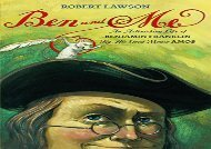 [+][PDF] TOP TREND Ben and Me: An Astonishing Life of Benjamin Franklin by His Good Mouse Amos  [FULL]