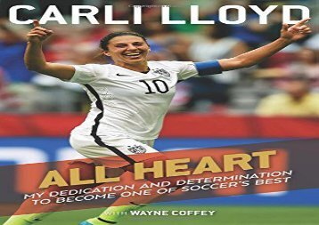 [+]The best book of the month All Heart: My Dedication and Determination to Become One of Soccer s Best  [READ]