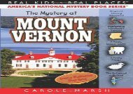 [+]The best book of the month The Mystery at Mount Vernon: Home of America s First President, George Washington (Real Kids! Real Places! (Paperback))  [DOWNLOAD]