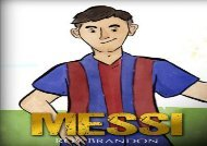 [+]The best book of the month Messi: The Children s Illustration Book. Fun, Inspirational and Motivational Life Story of Lionel Messi - One of The Best Soccer Players in History.  [FULL]