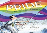 [+][PDF] TOP TREND Pride: The Story of Harvey Milk and the Rainbow Flag  [FULL]