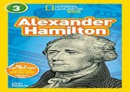 [+][PDF] TOP TREND National Geographic Kids Readers: Alexander Hamilton (Readers) [PDF]