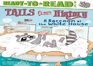 [+][PDF] TOP TREND A Raccoon at the White House (Tails from History: Ready to Read, Level 2)  [DOWNLOAD]