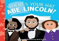 [+][PDF] TOP TREND Where s Your Hat, Abe Lincoln? (Young Historians) [PDF]