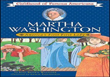 [+]The best book of the month Martha Washington, America s First First Lady (The childhood of famous Americans Series)  [FULL]