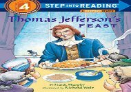 [+][PDF] TOP TREND Thomas Jefferson s Feast (Step Into Reading - Level 4 - Quality)  [FULL]
