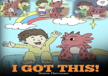 [+][PDF] TOP TREND I Got This!: A Dragon Book To Teach Kids That They Can Handle Everything.  A Cute Children Story to Give Children Confidence in Handling Difficult Situations.: Volume 8 (My Dragon Books)  [FREE]