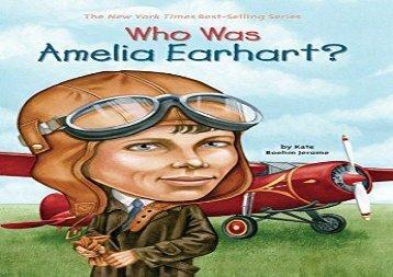 [+][PDF] TOP TREND Who Was Amelia Earhart?  [FULL]