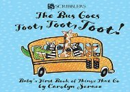 [+]The best book of the month The Bus Goes Toot, Toot, Toot: Baby s First Book of Things That Go  [FREE]