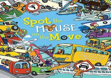 [+][PDF] TOP TREND Spot the Mouse on the Move: Packed with Things to Spot and Facts to Discover!  [FULL]