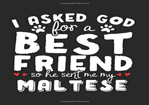 [+][PDF] TOP TREND I Asked God For A Best Friend So He Sent Me My Maltese: Composition Notebook Journal, 8.5 x 11 Large, 120 Pages College Ruled (Memory Book For School)  [DOWNLOAD]