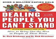 [+][PDF] TOP TREND Dealing with People You Can t Stand: How to Bring Out the Best in People at Their Worst  [FULL]