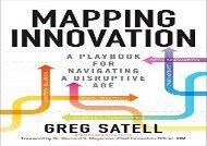 [+][PDF] TOP TREND Mapping Innovation: A Playbook for Navigating a Disruptive Age  [FULL]