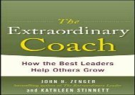 [+]The best book of the month The Extraordinary Coach: How the Best Leaders Help Others Grow  [DOWNLOAD]