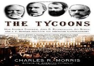[+]The best book of the month The Tycoons: How Andrew Carnegie, John D. Rockefeller, Jay Gould, and J.P. Morgan Invented the American Supereconomy  [NEWS]