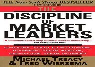[+][PDF] TOP TREND The Discipline of Market Leaders: Choose Your Customers, Narrow Your Focus, Dominate Your Market  [FREE]