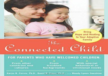 [+][PDF] TOP TREND The Connected Child: Bring hope and healing to your adoptive family [PDF]