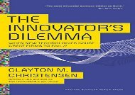 [+]The best book of the month The Innovator s Dilemma: When New Technologies Cause Great Firms to Fail (Management of Innovation and Change) [PDF]