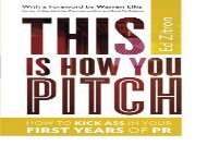 [+]The best book of the month This Is How You Pitch: How To Kick Ass In Your First Years of PR  [FREE]