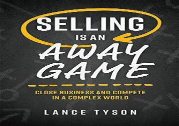 [+]The best book of the month Selling Is an Away Game: Close Business and Compete in a Complex World  [DOWNLOAD]