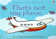[+][PDF] TOP TREND That s Not My Plane. (Usborne Touchy-Feely Board Books)  [READ]
