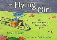 [+][PDF] TOP TREND The Flying Girl: How Aaida de Acosta Learned to Soar  [DOWNLOAD]