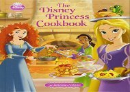 [+]The best book of the month The Disney Princess Cookbook  [READ]