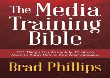 [+][PDF] TOP TREND The Media Training Bible: 101 Things You Absolutely, Positively Need To Know Before Your Next Interview  [NEWS]