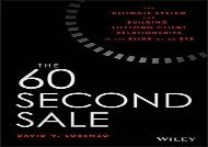 [+]The best book of the month The 60 Second Sale: The Ultimate System for Building Lifelong Client Relationships in the Blink of an Eye  [READ]