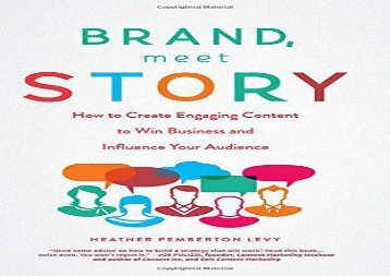 [+][PDF] TOP TREND Brand, Meet Story: How to Create Engaging Content to Win Business and Influence Your Audience  [NEWS]