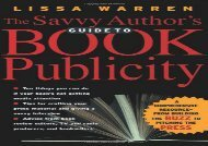 [+][PDF] TOP TREND The Savvy Author s Guide To Book Publicity: A Comprehensive Resource - From Building the Buzz to Pitching the Press  [FULL]