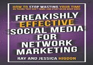 [+]The best book of the month Freakishly Effective Social Media for Network Marketing: How to Stop Wasting Your Time on Things That Don t Work and Start Doing What Does!  [FREE]