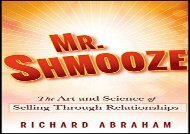 [+][PDF] TOP TREND Mr. Shmooze: The Art and Science of Selling Through Relationships [PDF]