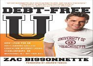 [+]The best book of the month Debt-Free U: How I Paid for an Outstanding College Education Without Loans, Scholarships, Orm Ooching Off My Parents  [FULL]