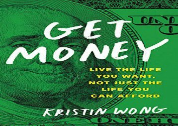 [+][PDF] TOP TREND Get Money: Live the Life You Want, Not Just the Life You Can Afford  [NEWS]