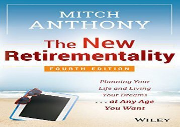 [+][PDF] TOP TREND The New Retirementality, Fourth Edition: Planning Your Life and Living Your Dreams...at Any Age You Want  [READ]