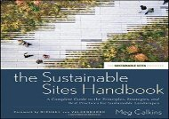 [+]The best book of the month The Sustainable Sites Handbook: A Complete Guide to the Principles, Strategies, and Best Practices for Sustainable Landscapes (Wiley Series in Sustainable Design)  [READ]