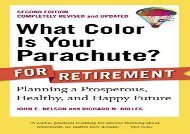 [+][PDF] TOP TREND What Color Is Your Parachute? for Retirement: Planning a Prosperous, Healthy and Happy Future  [NEWS]
