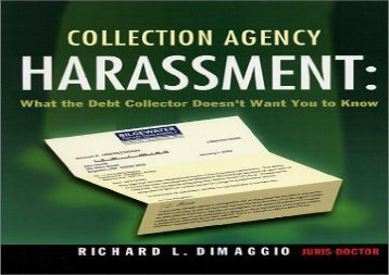 [+][PDF] TOP TREND Collection Agency Harassment: What the Debt Collector Doesn t Want You to Know  [FREE]