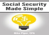 [+][PDF] TOP TREND Social Security Made Simple: Social Security Retirement Benefits and Related Planning Topics Explained in 100 Pages or Less  [FULL]