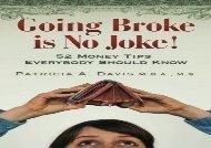 [+][PDF] TOP TREND Going Broke is No Joke!: 52 Money Tips Everybody Should Know  [READ]